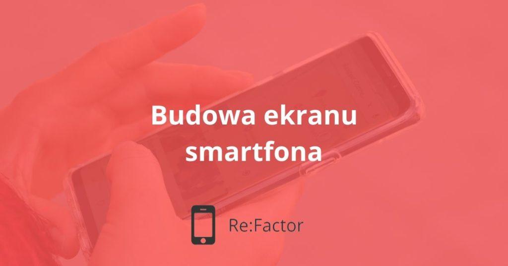 Budowa ekranu smartfona
