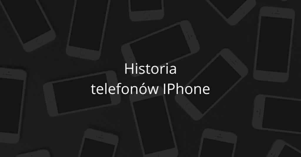 Historia telefonów Iphone